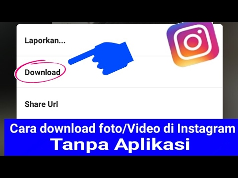 Cara Download foto/Video di Instagram tanpa Aplikasi