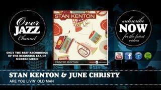 Stan Kenton & June Christy - Are You Livin' Old Man (1945)