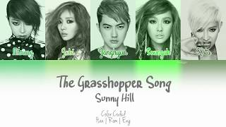 Video Sunny Hill (써니힐) - The Grasshopper Song (베짱이 찬가) [Color Coded | Han | Rom | Eng] download MP3, 3GP, MP4, WEBM, AVI, FLV Agustus 2018