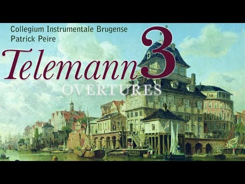 Telemann: Overtures (The Complete Collection: part 3)