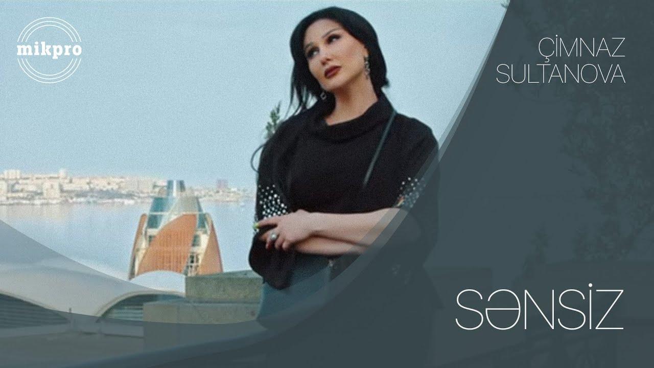 Çimnaz Sultanova — Sənsiz (KLİP)