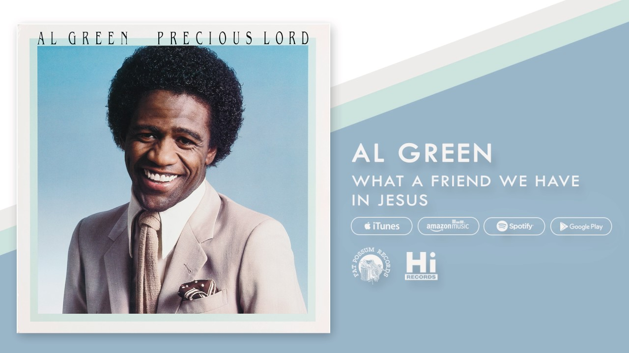 al-green-what-a-friend-we-have-in-jesus-official-audio-al-green