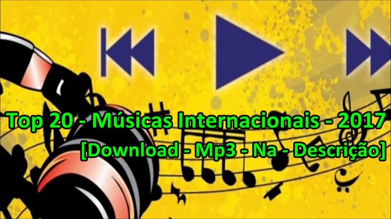 Top 20 msicas internacionais 2017 download mp3 na top 20 msicas internacionais 2017 download mp3 na descrio stopboris Image collections