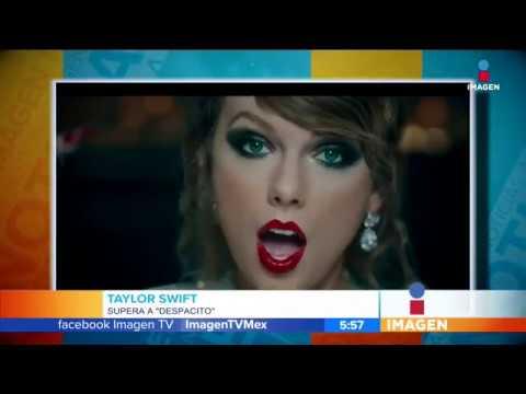 Taylor Swift desbanca a 'Despacito' en ranking mundial | Noticias con Yuriria Sierra