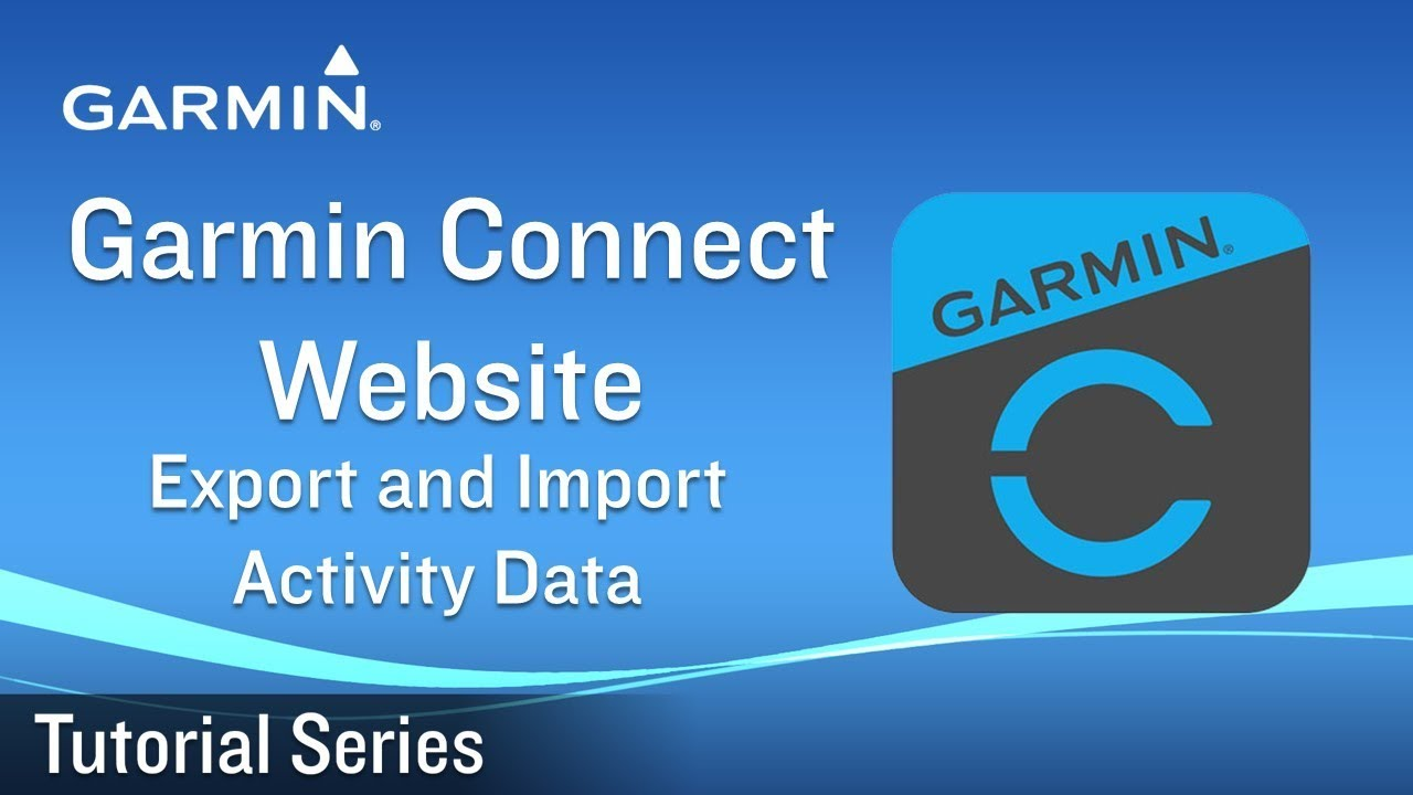 Tutorial - Garmin Connect Website: Export and Import Activity Data