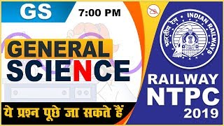 General Science | Railway NTPC 2019 | General Studies  | 7:00 PM