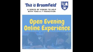 This is Broomfield - Open Evening Experience Part 1