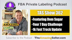 Over $30k Generated - 6 Weeks - 1K Fast Track Group + 7 Day Challenge – TAS 362 - The Amazing Seller