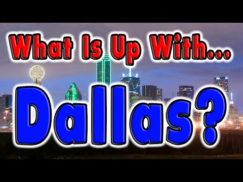 What is Up With Dallas, Texas?