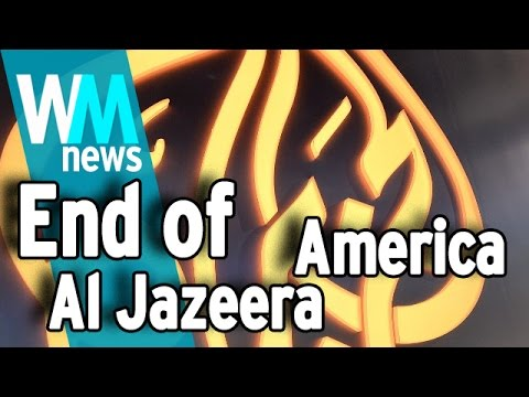 Top 10 End Of Al Jazeera America Facts - WMNews Ep. 59