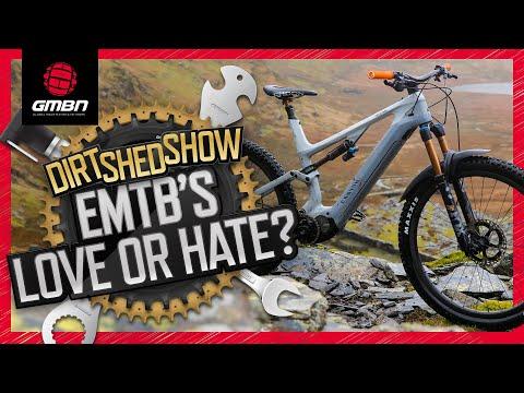 Has Mountain Biking Finally Accepted E-Bikes? | Dirt Shed Show Ep. 312