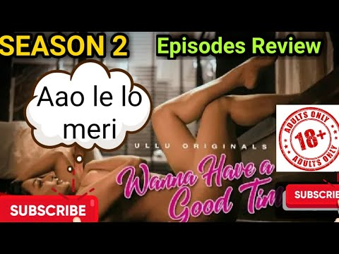 Wanna Have A good time Season 1 and 2 Review By Arhaan entertainment