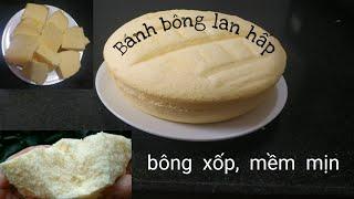 Cách làm bánh bông lan xốp mềm bằng nồi hấp cực kì đơn giản!