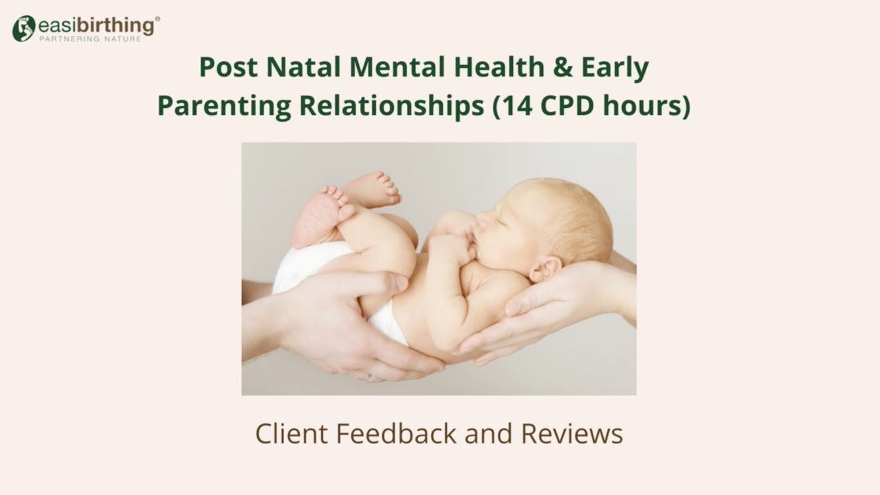 Post Natal Mental Health and Early Parenting Relationships 14 hours CPD ONLINE course