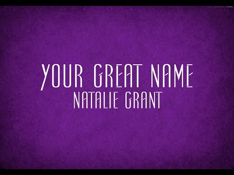 Your Great Name - Natalie Grant