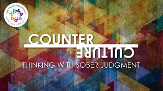 Counter Culture Part 3: Thinking With Sober Judgment (September 20, 2020 Worship)