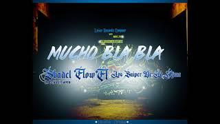 Gambar cover Mucho BLA BLA - Shadel Flow(Sc7) ft Los sniper De La Rima (Laser Records)