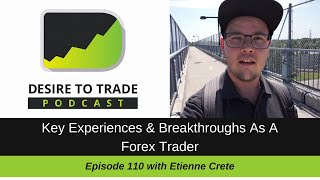 My Key Experiences & Breakthroughs As A Forex Trader | Trader Interview (110)