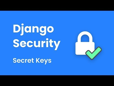 Django Security - Secret Keys And How to Use Them (With Arun Ravindran)
