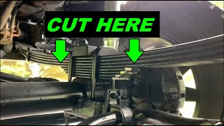 HOW TO SOFTEN UP THE ROUGH RIDE ON YOUR NEWLY LIFTED TRUCK CUT THE LEAF SPRINGS!