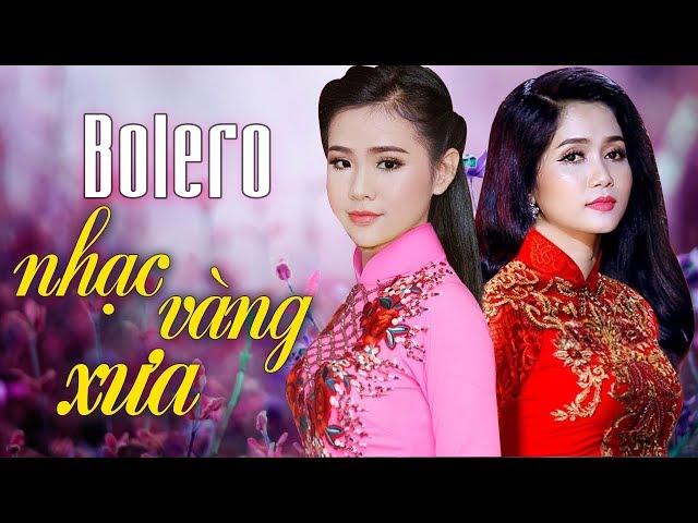 Tuyệt Đỉnh Trữ Tình Bolero Hay Nhất -  Liên Khúc Nhạc Vàng Trữ Tình Bolero Hay Nhất 2018