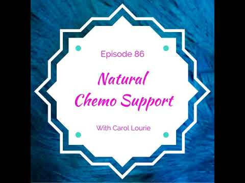 Natural Chemo Support with Carol Lourie