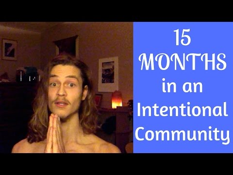 15 MONTHS IN AN INTENTIONAL COMMUNITY || Why I'm Leaving || My Reflections