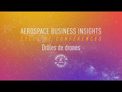 Aerospace Business Insights  Conférence Drôles de Drones