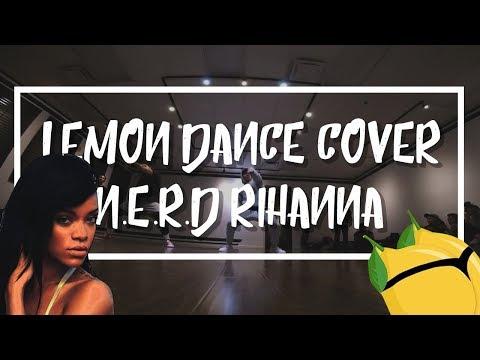 N.E.R.D Ft.  Rihanna | Lemon | Hip Hop Dance Cover
