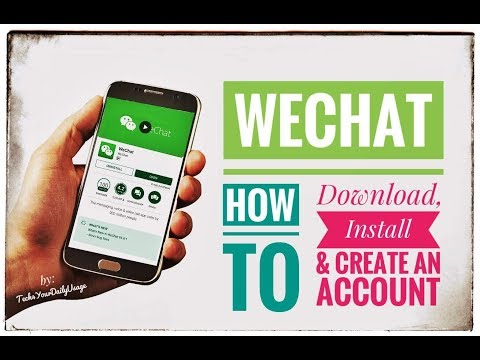 WeChat Review - How To Download, Install And Create An Account On Android Phones