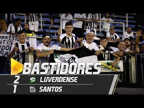 Luverdense 2 x 1 Santos | BASTIDORES | Copa do Brasil (17/05/18)