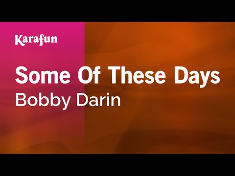 Karaoke Some Of These Days - Bobby Darin *