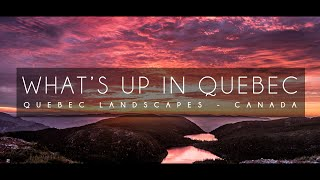 What's up in Quebec | Best of Quebec's Landscapes [4K]