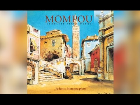 Mompou: Complete Piano Works (Full Album) played by Federico Mompou