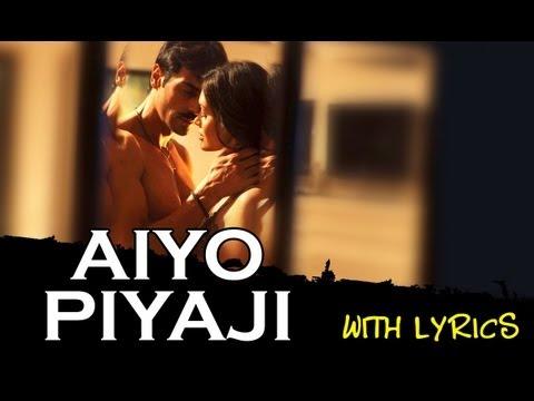 Aiyo Piyaji | Full Song With Lyrics | Chakravyuh