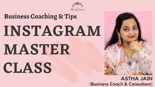 Instagram Masterclass by Astha Jain (Business Coach & Social Media Expert)