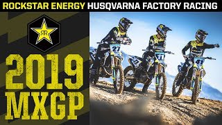 2019 MXGP | Rockstar Energy Husqvarna Factory Racing