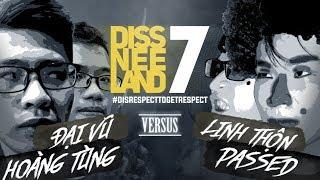 Hoàng Tùng, Đại Vũ vs Linh Thộn, Passed - DISSNEELAND 7 MAIN EVENT: Kỷ lục trận battle rap dài nhất!