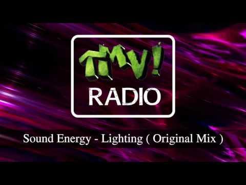 Sound Energy - Lighting ( TMV Radio )