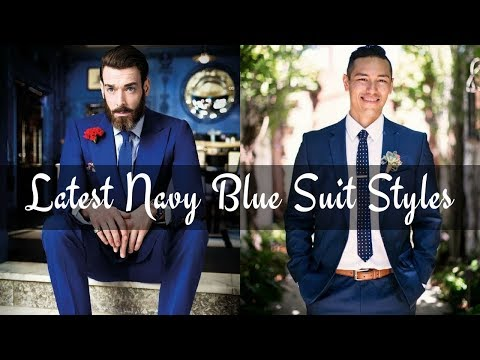 Latest Navy Blue Suit Styles For Men - Men's Fashion Lookbook