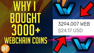 WHY I BOUGHT 3000+ WEBCHAIN COINS (WEB)? WEB TO THE MOON