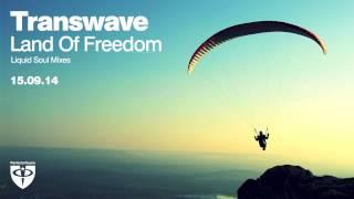 Transwave - Land of Freedom (Liquid Soul Remix)