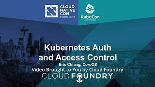 [37.43 MB] Kubernetes Auth and Access Control by Eric Chiang, CoreOS
