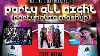 DJ Dits & DJ Freestyler - Party All Night (Partyholic Mashup)