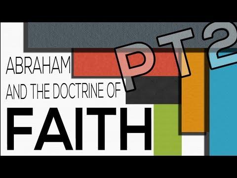 Abraham and the Doctrine of Faith Pt. 2
