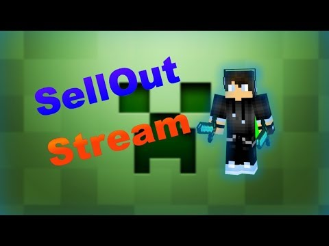 Sellout Stream (One time thing)