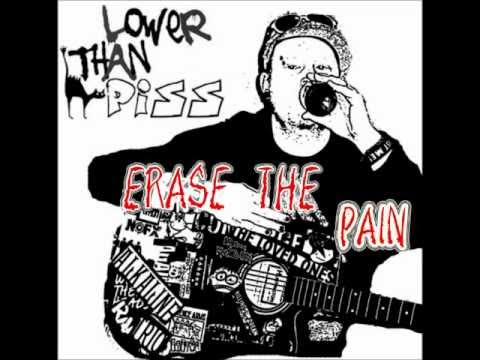 Lower Than Piss - ERASE THE PAIN ( Lyrics in description )