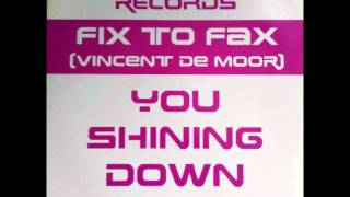 Fix To Fax - You Shining Down (Jon The Dentist Mix)