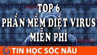 Top 6 phần mềm diệt Virus miễn phí tốt nhất