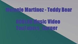Melanie Martinez - Teddy Bear | ROBLOX Music Video| by YouTubers_burger